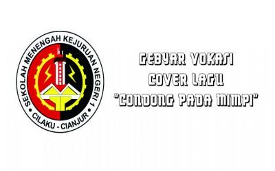 "Gebyar Vokasi Ekspose Digital Pendidikan Vokasi - Lomba Cover Lagu ""Condong Pada Mimpi"""